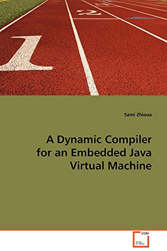 9783639095067: A Dynamic Compiler for an Embedded Java Virtual Machine