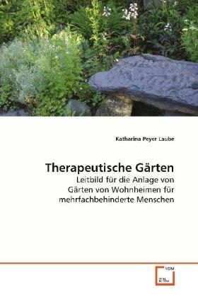 Therapeutische Gärten: Katharina Peyer Laube