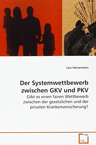 Der Systemwettbewerb zwischen GKV und PKV: Lars Hiersemann