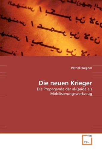 9783639096361: Die neuen Krieger: Die Propaganda der al-Qaida als Mobilisierungswerkzeug (German Edition)