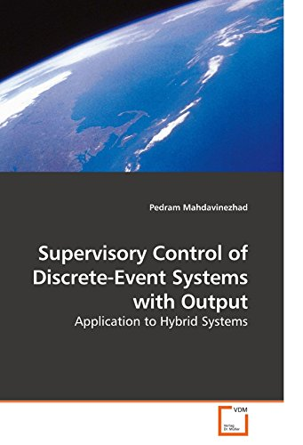 9783639096507: Supervisory Control of Discrete-Event Systems with Output: Application to Hybrid Systems