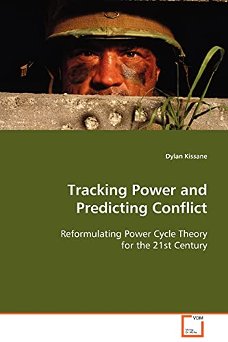 9783639097047: Tracking Power and Predicting Conflict: Reformulating Power Cycle Theory for the 21st Century