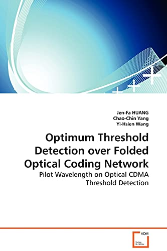 9783639097535: Optimum Threshold Detection over Folded Optical Coding Network: Pilot Wavelength on Optical CDMA Threshold Detection