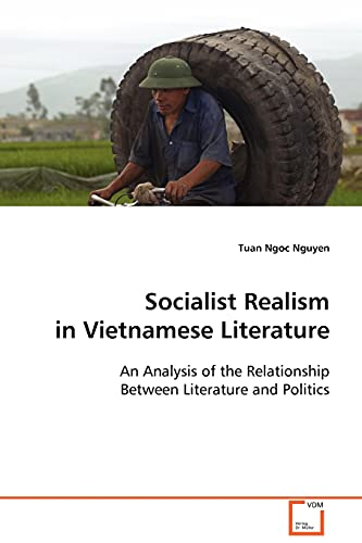 9783639098037: Socialist Realism in Vietnamese Literature: An Analysis of the Relationship Between Literature and Politics