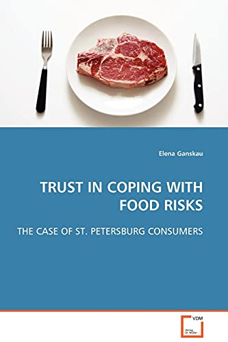 Trust in Coping with Food Risks: Elena Ganskau