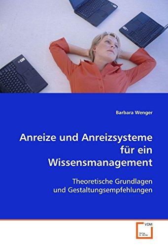 9783639098532: Anreize und Anreizsysteme für ein Wissensmanagement: Theoretische Grundlagen und Gestaltungsempfehlungen