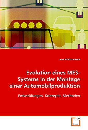 Evolution eines MES-Systems in der Montage einerAutomobilproduktion: Jens Vialkowitsch