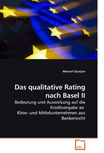 9783639099249: Das qualitative Rating nach Basel II: Bedeutung und Auswirkung auf die Kreditvergabe an  Klein- und Mittelunternehmen aus Bankensicht