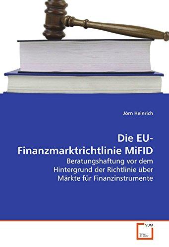 Die EU-Finanzmarktrichtlinie MiFID: Beratungshaftung vor dem Hintergrund der Richtlinie über Märkte...