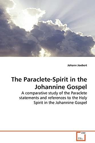 The Paraclete-Spirit in the Johannine Gospel: Johann Joubert