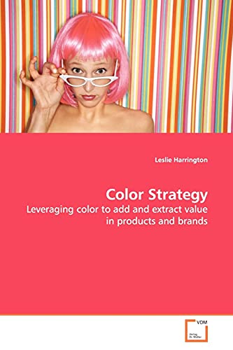 9783639099614: Color Strategy: Leveraging color to add and extract value in products and brands