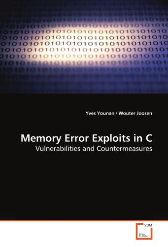 9783639099638: Memory Error Exploits in C: Vulnerabilities and Countermeasures