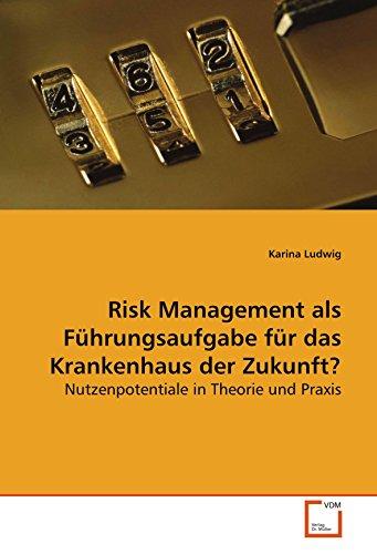 Risk Management als Führungsaufgabe für das Krankenhaus der Zukunft?: Karina Ludwig