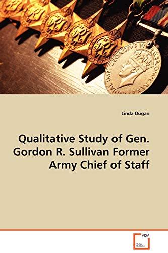 9783639099744: Qualitative Study of Gen. Gordon R.Sullivan Former Army Chief of Staff