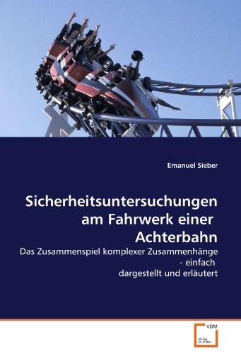9783639099782: Sicherheitsuntersuchungen am Fahrwerk einer Achterbahn: Das Zusammenspiel komplexer Zusammenhänge - einfach dargestellt und erläutert (German Edition)