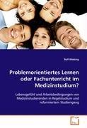 Problemorientiertes Lernen oder Fachunterricht im Medizinstudium?: Ralf Wieking