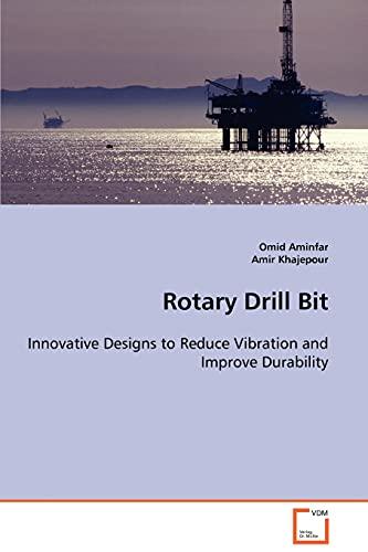 Rotary Drill Bit: Amir Khajepour