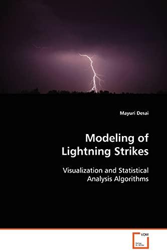 9783639099973: Modeling of Lightning Strikes: Visualization and Statistical Analysis Algorithms