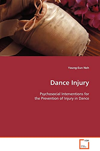 9783639100815: Dance Injury: Psychosocial Interventions for the Prevention of Injury in Dance