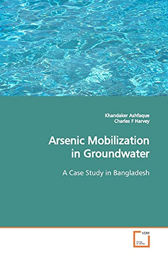 9783639101027: Arsenic Mobilization in Groundwater: A Case Study in Bangladesh