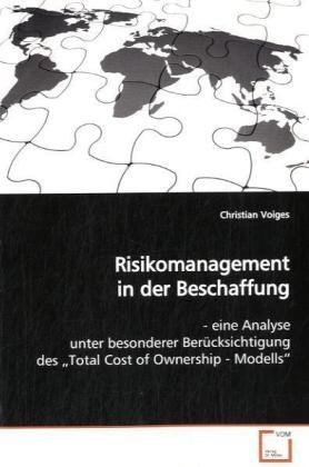 9783639101645: Risikomanagement in der Beschaffung: - eine Analyse unter besonderer Berücksichtigung des ¿Total Cost of Ownership - Modells¿ (German Edition)