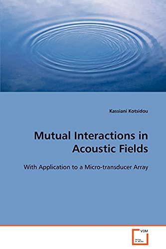 Mutual Interactions in Acoustic Fields: Kassiani Kotsidou