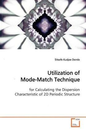 9783639102949: Utilization of Mode-Match Technique: for Calculating the Dispersion Characteristic of 2D Periodic Structure