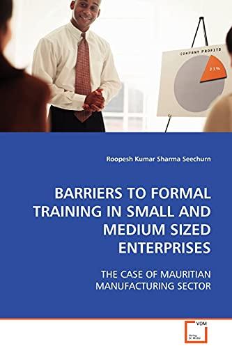 Barriers to Formal Training in Small and Medium Sized Enterprises: Roopesh Kumar Sharma Seechurn