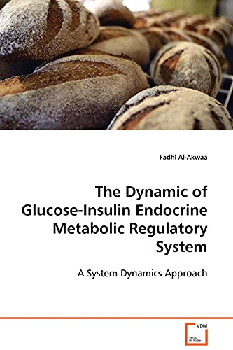 9783639103250: The Dynamic of Glucose-Insulin Endocrine Metabolic Regulatory System: A System Dynamics Approach