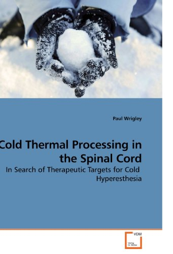 9783639103434: Cold Thermal Processing in the Spinal Cord: In Search of Therapeutic Targets for Cold Hyperesthesia