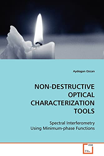 9783639104493: NON-DESTRUCTIVE OPTICAL CHARACTERIZATION TOOLS: Spectral Interferometry Using Minimum-phase Functions