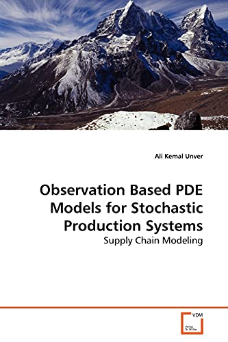 9783639104547: Observation Based PDE Models for Stochastic Production Systems: Supply Chain Modeling