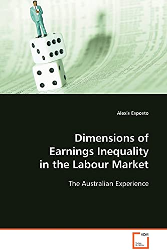 Dimensions of Earnings Inequality in the Labour Market: Alexis Esposto