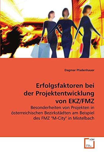 9783639105735: Erfolgsfaktoren bei der Projektentwicklung von EKZ/FMZ: Besonderheiten von Projekten in österreichischen Bezirkstädten am Beispiel des FMZ