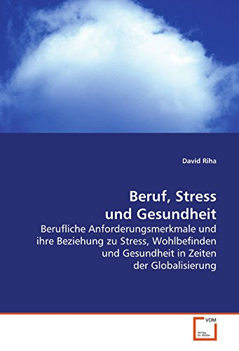 Beruf, Stress und Gesundheit: David Riha