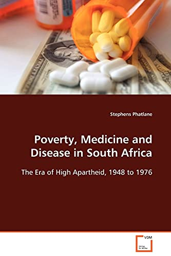 Poverty, Medicine and Disease in South Africa: Stephens Phatlane