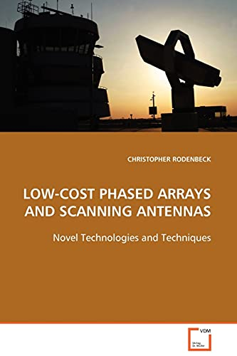 9783639105933: LOW-COST PHASED ARRAYS AND SCANNING ANTENNAS: NOVEL TECHNOLOGIES AND TECHNIQUES