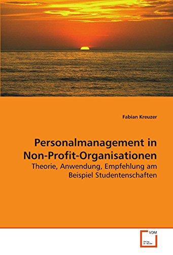Personalmanagement in Non-Profit-Organisationen: Theorie, Anwendung, Empfehlung am Beispiel ...