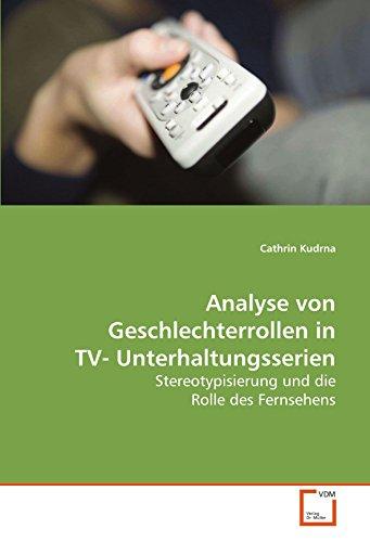 Analyse von Geschlechterrollen in TV-Unterhaltungsserien: Cathrin Kudrna