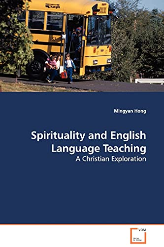 9783639106213: Spirituality and English Language Teaching: A Christian Exploration