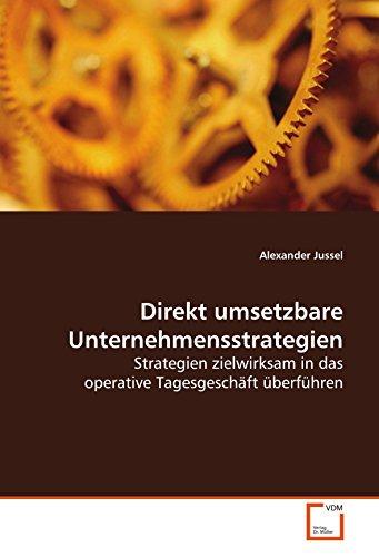 Direkt umsetzbare Unternehmensstrategien: Alexander Jussel