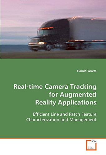 9783639107395: Real-time Camera Tracking for Augmented Reality Applications: Efficient Line and Patch Feature Characertization and Management