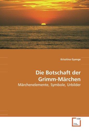 Die Botschaft der Grimm-Märchen: Krisztina Gyenge