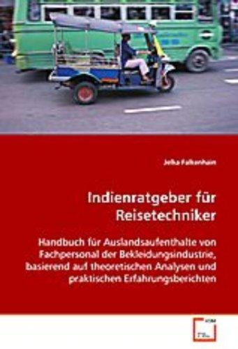 Indienratgeber für Reisetechniker: Handbuch für Auslandsaufenthalte von Fachpersonal ...
