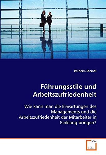 Führungsstile und Arbeitszufriedenheit: Wilhelm Steindl