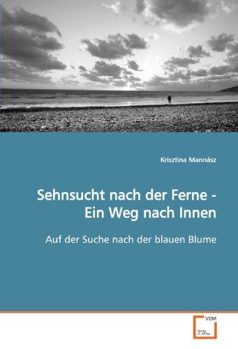 9783639108927: Sehnsucht nach der Ferne - Ein Weg nach Innen: Auf der Suche nach der blauen Blume