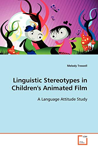 9783639110029: Linguistic Stereotypes in Children's Animated Film: A Language Attitude Study