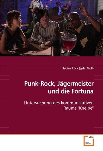 """Punk-Rock, Jägermeister und die Fortuna: Untersuchung des kommunikativen Raums """"Kneipe"""" (..."""