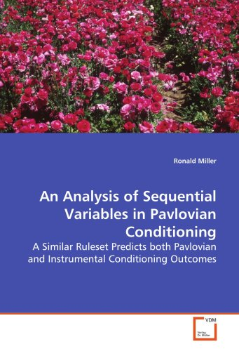 9783639110128: An Analysis of Sequential Variables in Pavlovian Conditioning: A Similar Ruleset Predicts both Pavlovian and Instrumental Conditioning Outcomes