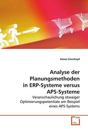 Analyse der Planungsmethoden in ERP-Systeme versus APS-Systeme: Simon Eisenkopf